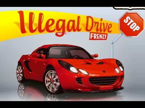 Illegal Drive Frenzy